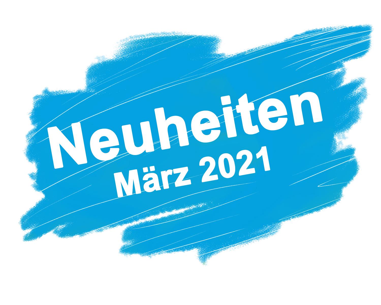 Neuheiten März 2021